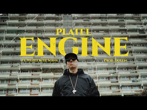 Platel - Engine ft. Wuzet, DJ Soina (prod. Dolun)