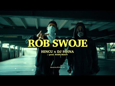 Hincu x Dj Soina - Rób Swoje (prod. Nody Beats)